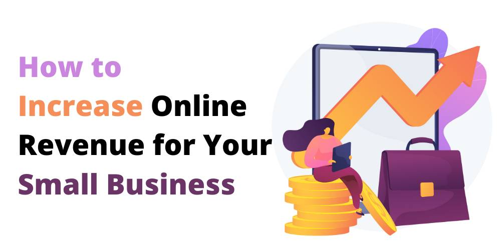How to Increase Online Revenue for Your Small Business?