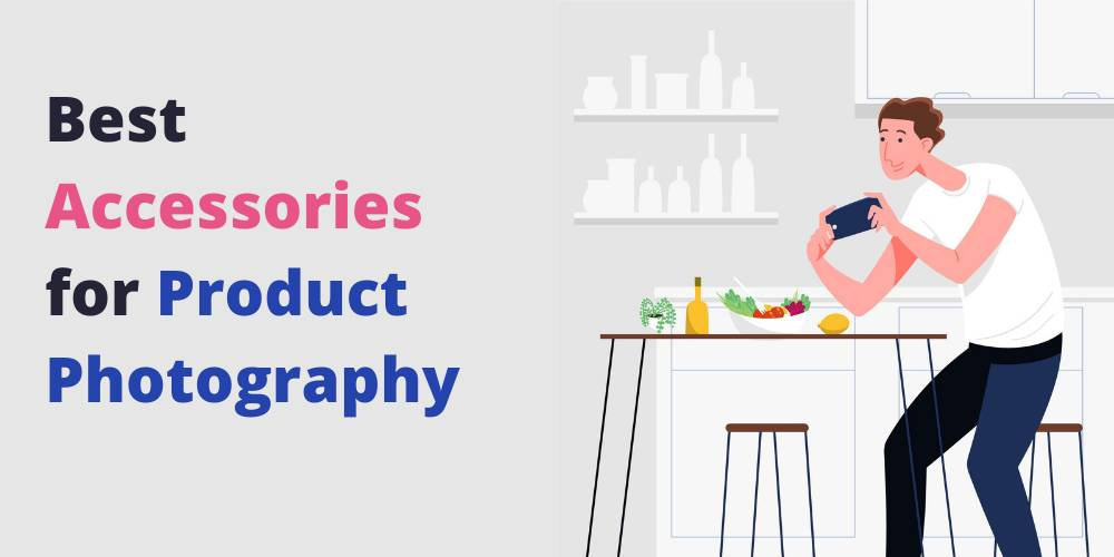 Best Accessories for Product Photography