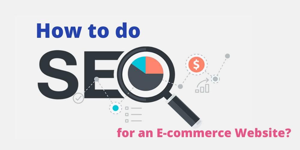 How to do SEO for a Small Business E-commerce Website?