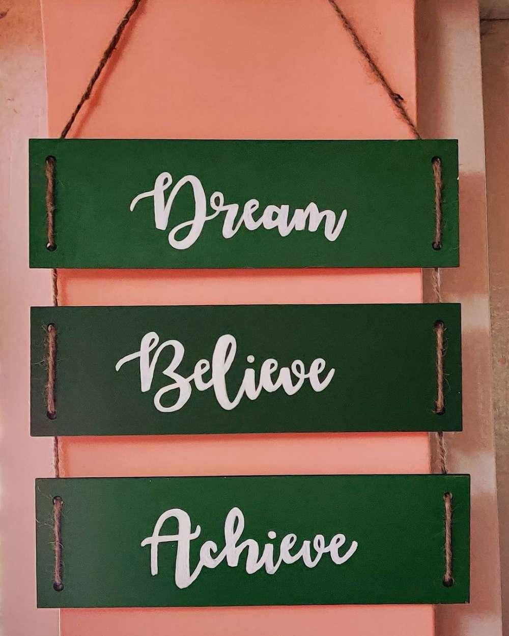 Dream Believe Achieve : Sign Board