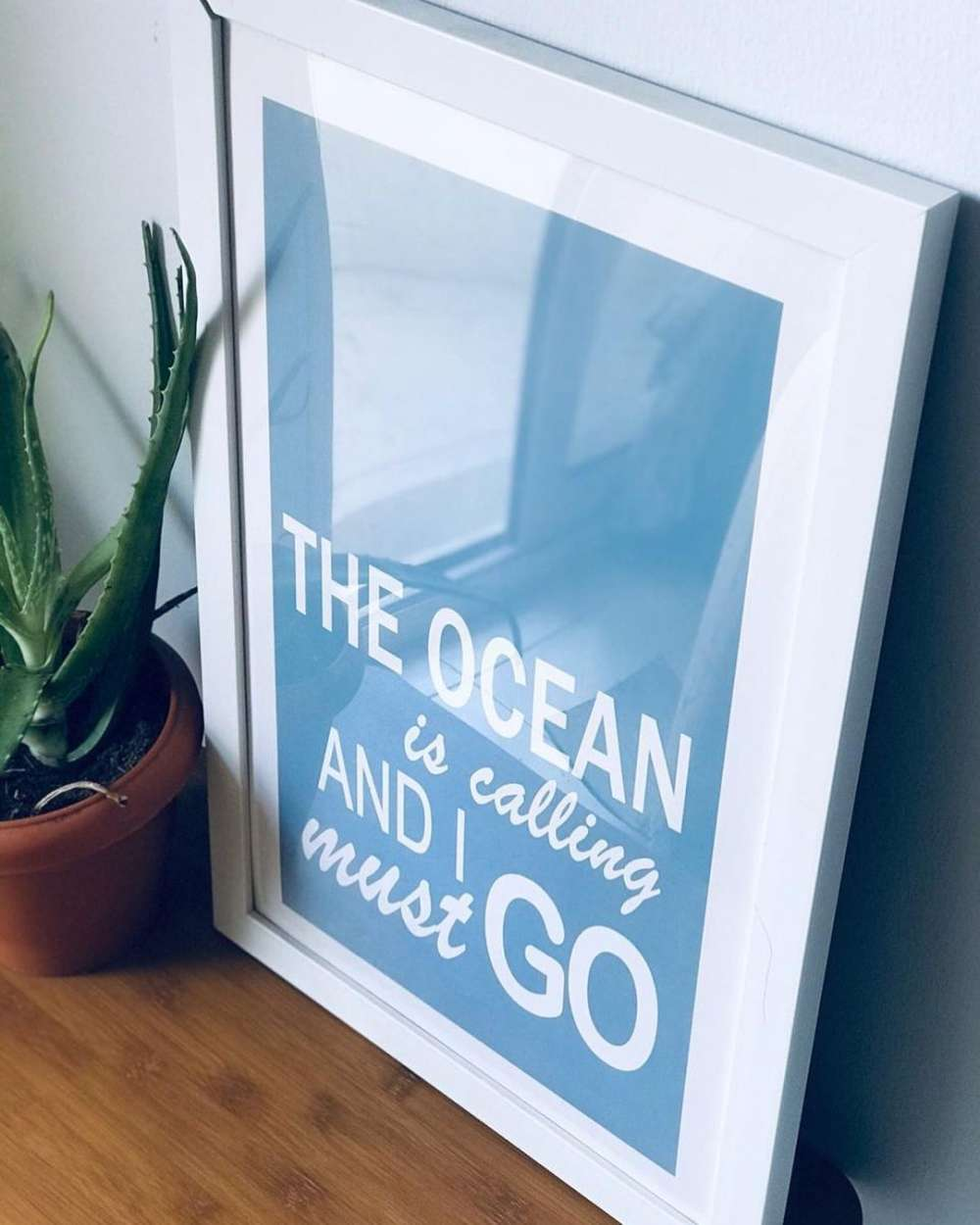 The Ocean is calling and I must go : Wall Frame